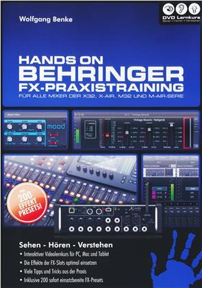 Hands on Behringer FX-Praxistraining - Hands on Behringer FX-Praxistraining - Der umfassende Lernkurs (PC+Mac+Tablet)