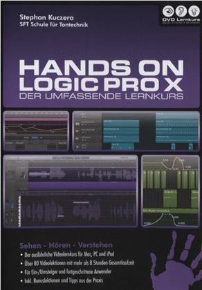 Hands on Logic Pro X - Der umfassende Lernkurs - Hands on Logic Pro X - Der umfassende Lernkurs (PC + Mac + iPad)