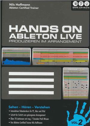 Hands on Ableton Live Vol. 2 - Hands on Ableton Live Vol. 2 - Produzieren im Arrangement (PC+Mac+iPad)