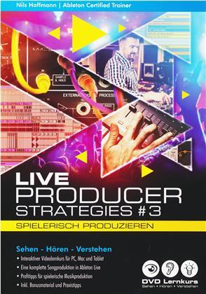 Ableton Live Producer Strategies #3 - Ableton Live Producer Strategies #3 - Spielerisch Produzieren (PC+Mac+Tablet)