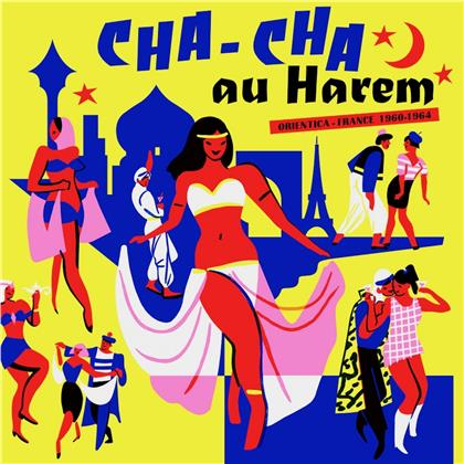 Cha Cha Au Harem - Orientica - France 1960/1964 (LP)