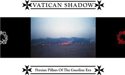 Vatican Shadow - Persian Pillars Of The Gasoline Era (Digipack)