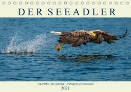 DER SEEADLER Ein Portrait des größten Greifvogels Mitteleuropas (Tischkalender 2021 DIN A5 quer)