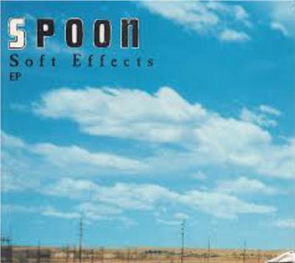 Spoon - Soft Effects - EP (CD Single)