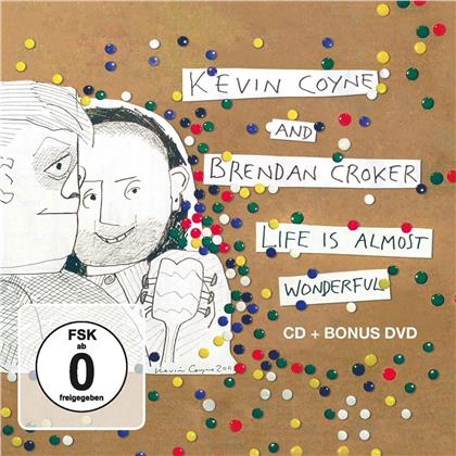 Kevin Coyne & Brendan Croker - Life Is Almost Wonderful (CD + DVD)