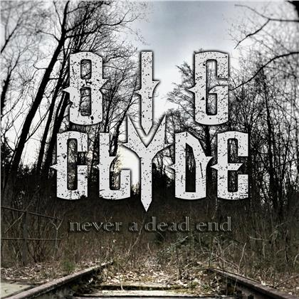 Big Clyde - Never A Dead End