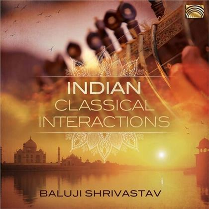 Baluji Shrivastav - Indian Classical Interactions