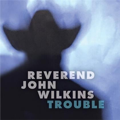 Reverend John Wilkins - Trouble