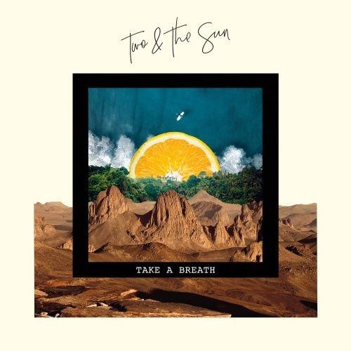 Two & The Sun - Take A Breath EP
