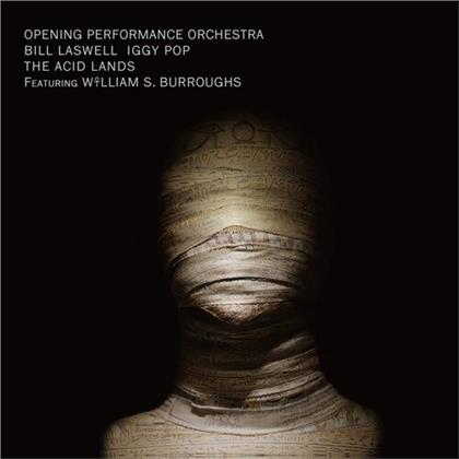 Opening Performance Orchestra, Bill Laswell & Iggy Pop - Acid Lands