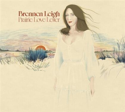 Brennen Leigh - Prairie Love Letter (LP)