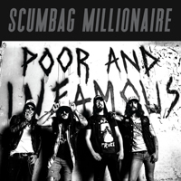 Scumbag Millionaire - Poor And Infamous (Digipack)
