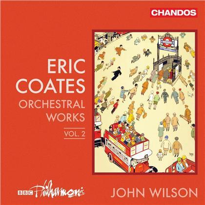 BBC Philharmonic, Eric Coates (1886-1957) & John Wilson - Orchestral Works 2