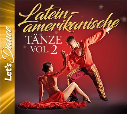 Cha Cha Cha - Samba - Mambo - Rumba - Salsa - Lateinamerikanische Tänze Vol. 2 - Let s Dance (2 CDs)