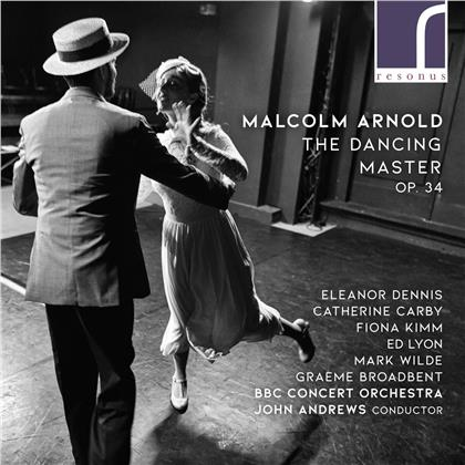 Sir Malcolm Arnold (1921-2006), John Andrews, Eleanor Dennis, Catherine Carby, Ed Lyon, … - The Dancing Master