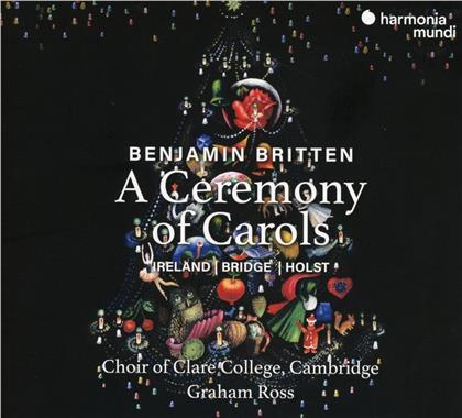 Benjamin Britten (1913-1976), Graham Ross & Choir of Clare College, Cambridge - A Ceremony Of Carols
