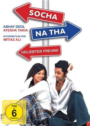 Socha Na Tha - Geliebter Freund (2005)