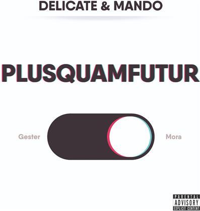 Delicate & Mando - Plusquamfutur