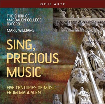 Choir of Magdalen College Oxford & Mark Williams - Sing Precious Music - Five Centuries Of Music From Magdalen