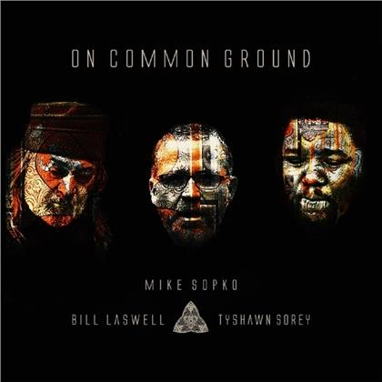 Mike Sopko & Bill Laswell - On Common Ground