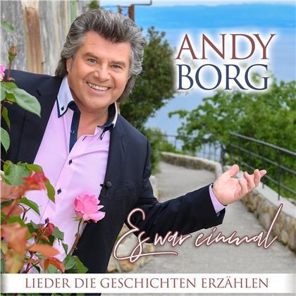Andy Borg - Es war einmal - Lieder die Geschichten erzählen