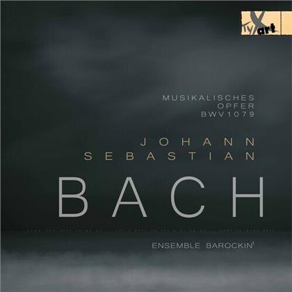 Ensemble Barockin' & Johann Sebastian Bach (1685-1750) - Musikalisches Opfer Bwv 1079