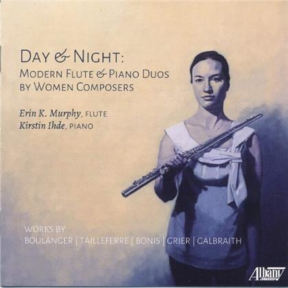 Lili Boulanger (1893-1918), Germaine Tailleferre (1892-1983), Melanie Bonis (1858-1937), Lita Grier, Nancy Galbraith (*1951), … - Day & Night - Modern Flute & Piano Duos By Women Composers