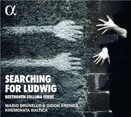 Mario Brunello, Gidon Kremer, Kremerata Baltica & Ludwig van Beethoven (1770-1827) - Searching For Ludwig