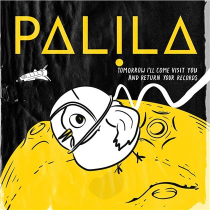 Palila - Tomorrow I Ll Come Visit You And Return Your Recor (LP)