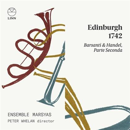 Peter Whelan, Georg Friedrich Händel (1685-1759), Franceso Barsanti (1690-1772) & Ensemble Marsyas - Edinburgh 1742 (2020 Reissue)