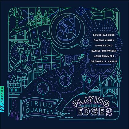 Sirius Quartet, Bruce Babcock, Dayton Kinney, Roger Fong, Daniel Burwasser, … - Playing On The Edge 2