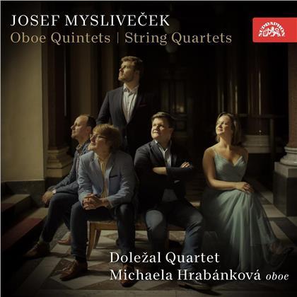 Dolezal Quartet, Josef Myslivecek (1737-1781) & Michaela Hrabankova - Oboe Quintets / String Quartets