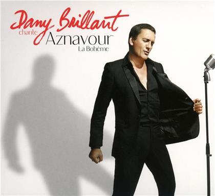Dany Brillant - Chante Aznavour - La Boheme (Deluxe Edition)