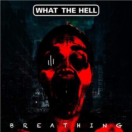 What The Hell (Ch) - Breathing (LP)