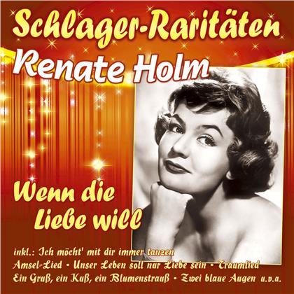 Renate Holm - Wenn die Liebe will