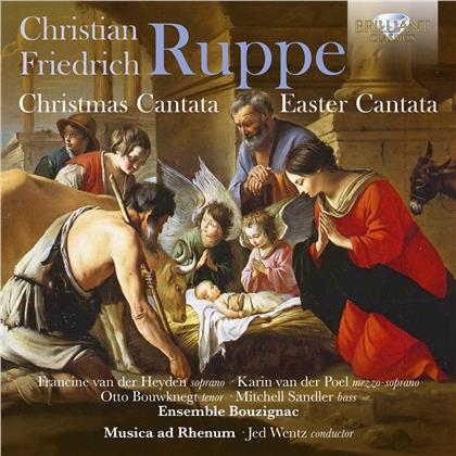 Christian Friedrich Ruppe (1753-1826), Jed Wentz, Francine van der Heyden, Karin van der Poel, Otto Bowknegt, … - Ruppe:Christmas Cantata,Easter Cantata