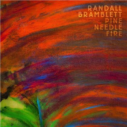 Randall Bramblett - Pine Needle Fire