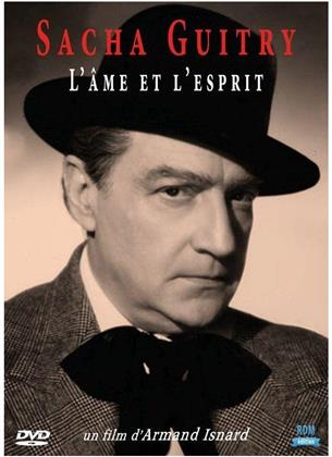 Sacha Guitry - L'âme et l'esprit