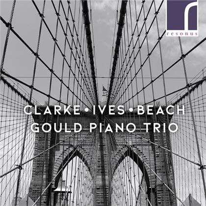 Gould Piano Trio, Amy Marcy Cheney Beach (1867-1944), Rebecca Clarke (1886-1979) & Charles Ives (1874-1954) - Clarke, Ives & Beach Piano Trios
