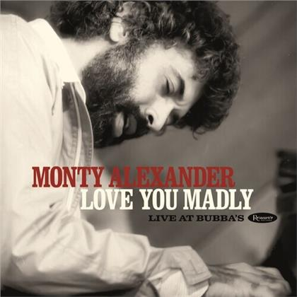 Monty Alexander - Love You Madly: Live At Bubba's (limited Deluxe)