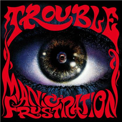 Trouble - Manic Frustration (2020 Reissue, LP)