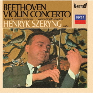 Ludwig van Beethoven (1770-1827), Hans Schmidt-Isserstedt, Henryk Szering & The London Philharmonic Orchestra - Violin Concerto / Romances (UHQCD, MQA CD, 2020 Reissue, Japan Edition)