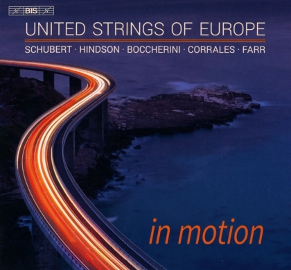 United Strings of Europe, Franz Schubert (1797-1828), Matthew Hindson (*1968), Luigi Boccherini (1743-1805), Arturo Corrales (*1973), … - In Motion (Hybrid SACD)