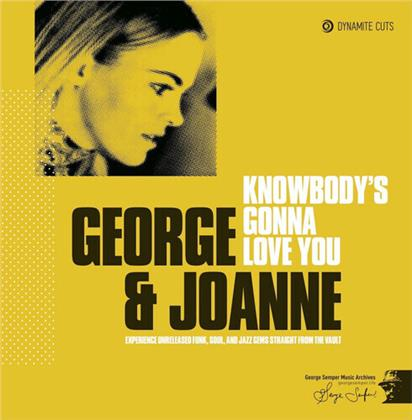 """George & Joanne - Knowbody's Gonna Love You (7"""" Single)"""