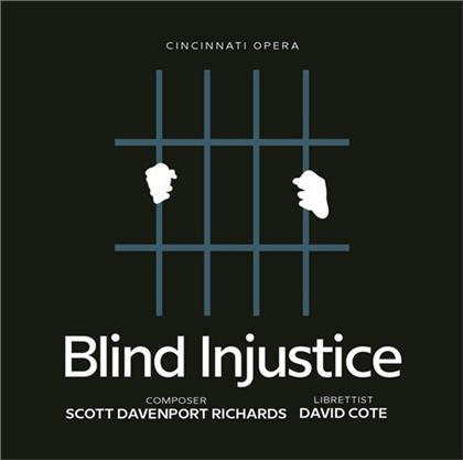 Cincinnati Opera, Scott Davenport Richards (Komponist) & David Cote - Blind Injustice
