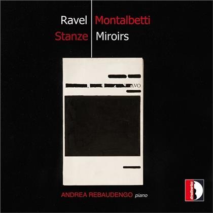Maurice Ravel (1875-1937), Mauro Montalbetti & Andrea Rebaudengo - Miroirs / Stanze