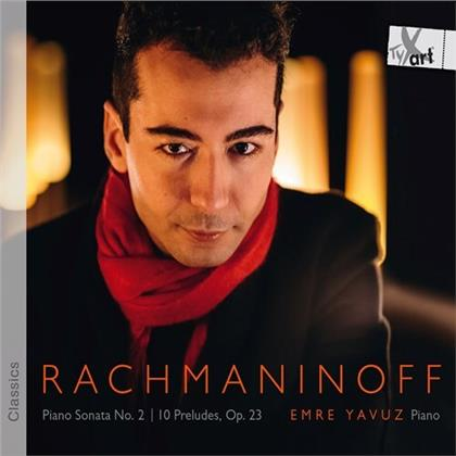 Sergej Rachmaninoff (1873-1943) & Emre Yavuz - Piano Sonata 2, 10 Preludes Op. 23