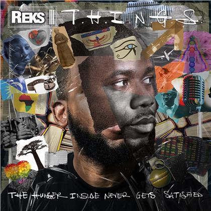 Reks - T.H.I.N.G.S. (The Hunger Inside Never Gets...) (LP)