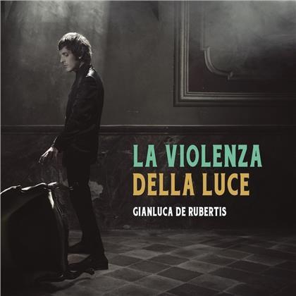 Gianluca de Rubertis - La Violenza Della Luce