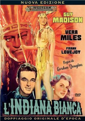 L'indiana bianca (1953) (Western Classic Collection, Nuova Edizione, Doppiaggio Originale D'epoca)